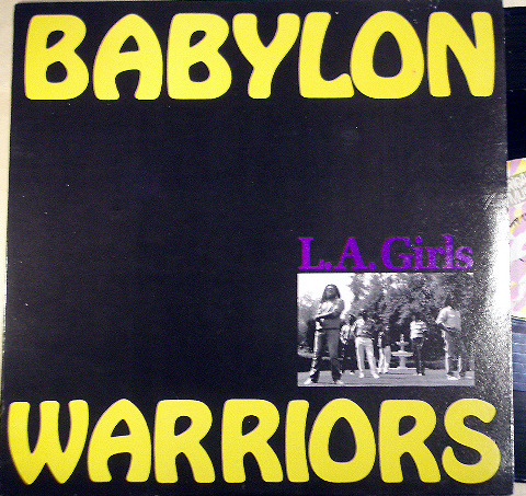 "Babylon Warriors ""L.A. Girls"" 1986 American Music / Caye Records (produced by: Steven Barncard)"