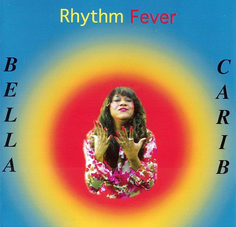 Bella Carib - Rhythm fever (Kulchascope Music) Arranged and Produced by: Clinton 'Junie' Crawford / Michael Hyde