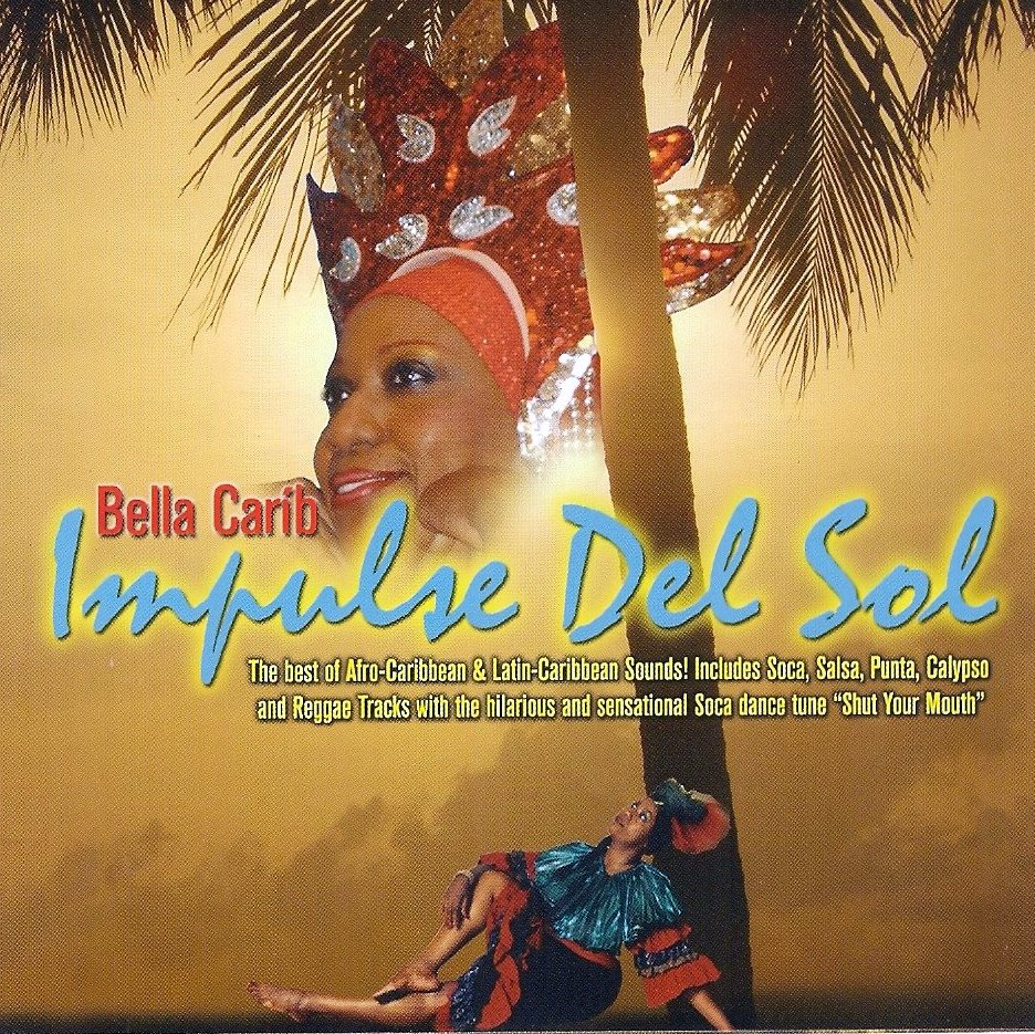 Bella Carib-Impulse Del Sol  2007 (Kulchascope Music) Arranged by: Dayaan (Nuru) Ellis   and Produced by: Glenda Arnold-Heon