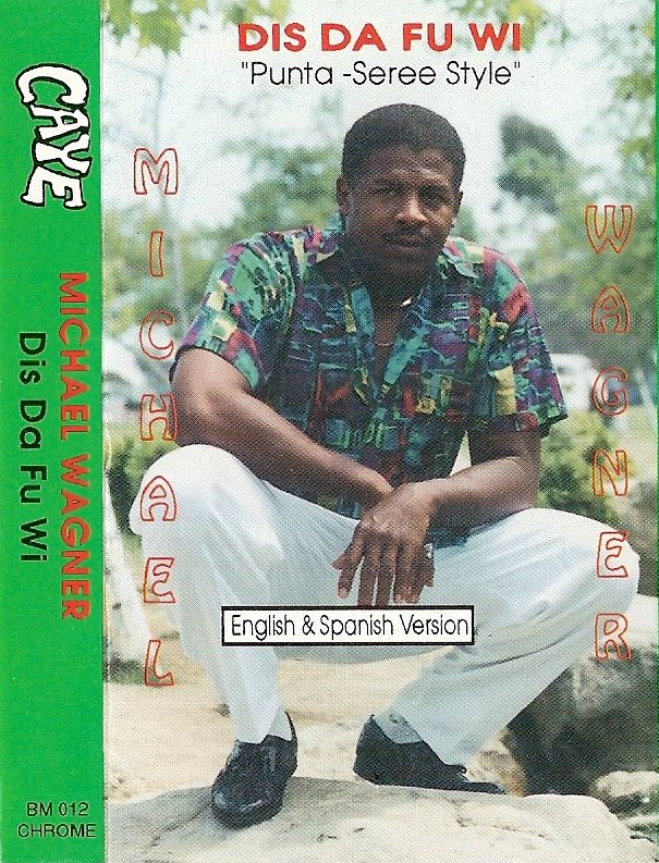 "Michael Wagner ""Dis Da Fu Wi"" 1991 Caye Records, co-produced by Patrick Barrow, Clinton Crawford"