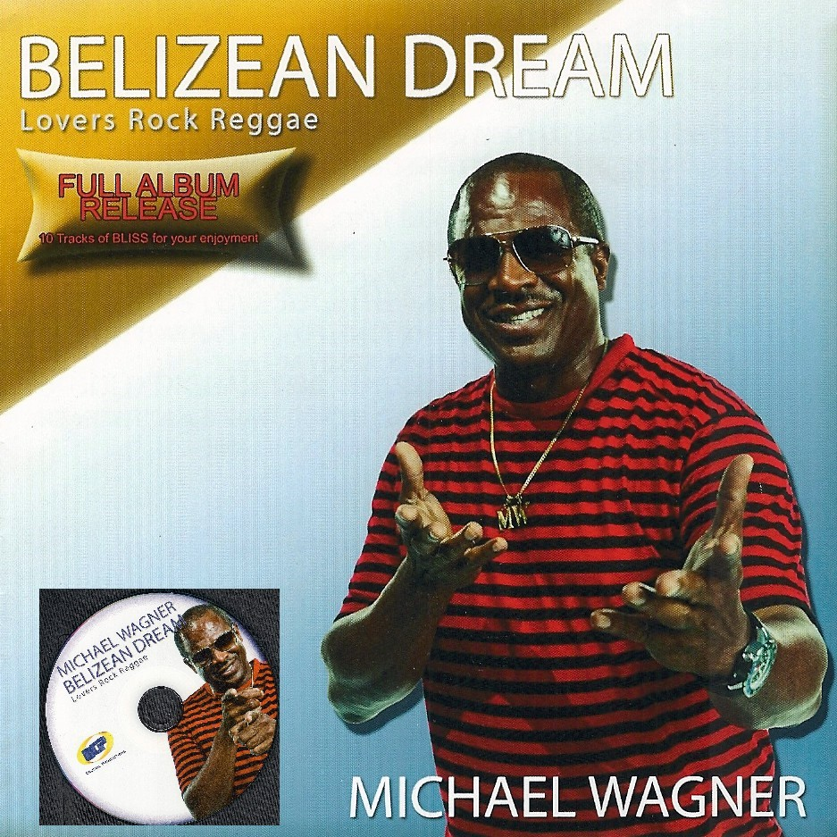 "Michael Wagner ""Belizean Dream"""
