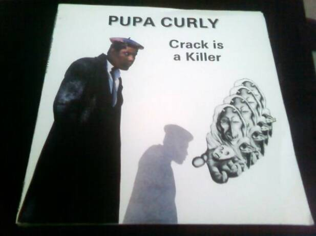 "Pupa Curly ""Crack is a  Killer"" 1988  Caye Records (produced by Patrick Barrow / Lem Vaughan"