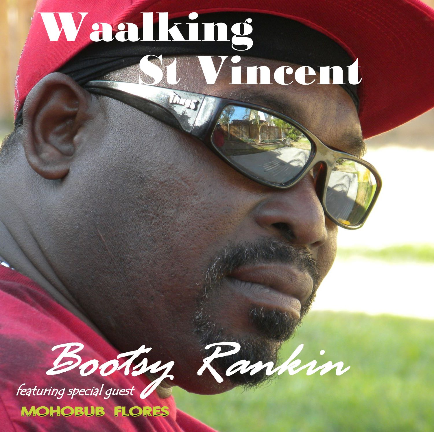 "Bootsy Rankin featuring special guest MOHOBUB FLORES, ""Waalking St Vincent: Produced by: Bill Cayetano for Sellis Records Productions"