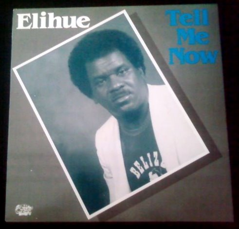 "Elihue Flowers ""Tell Me Now"" 1986 Caye Records - Produced by: Raymond Barrow / Unity Productions"